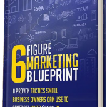 6-Figure Marketing Blueprint by Stephanie L. Walters