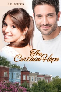 The Certain Hope by E C Jackson