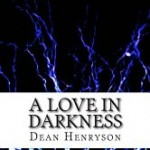 Review of A Love in Darkness by Dean Henryson
