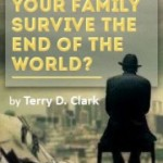 Review of Can you and your family survive the end of the world? by Terry D. Clark