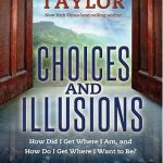 Review of Choices and Illusions by Eldon Taylor