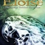 Review of Eloise, The Secret Behind The Mask by L. Vucetich