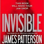 Review of Invisible by James Patterson and David Ellis