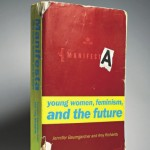 Manifesta,  young women, feminism and the future by Jennifer Baumgardner and Amy Richards