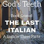 Pulling God's Teeth: Book One of The Last Italian, A Saga in Three Parts by Anthony Delstretto