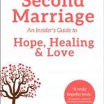 Second Marriage: An Insider's Guide to Hope, Healing & Love by Sharilee Swaity