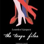 Recensione di The Tango Files di Lourdes Vasquez