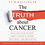 The Truth About Cancer by Ty M Bollinger