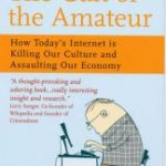 Review of The Cult of the Amateur by Andrew Keen